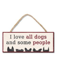 Holzschild I love all dogs and some people
